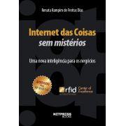 Internet das Coisas sem mistérios - Uma nova inteligência para os negócios