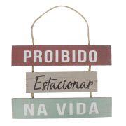 Placa Decorativa Madeira Proibido Estacionar na Vida 16,5x24