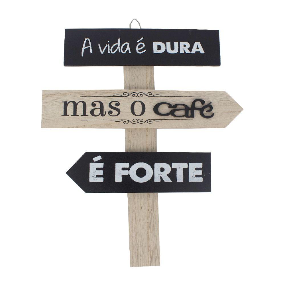 Placa Madeira - A Vida é dura mas o café é forte - 25,5cm x 30cm  - Shop Ud
