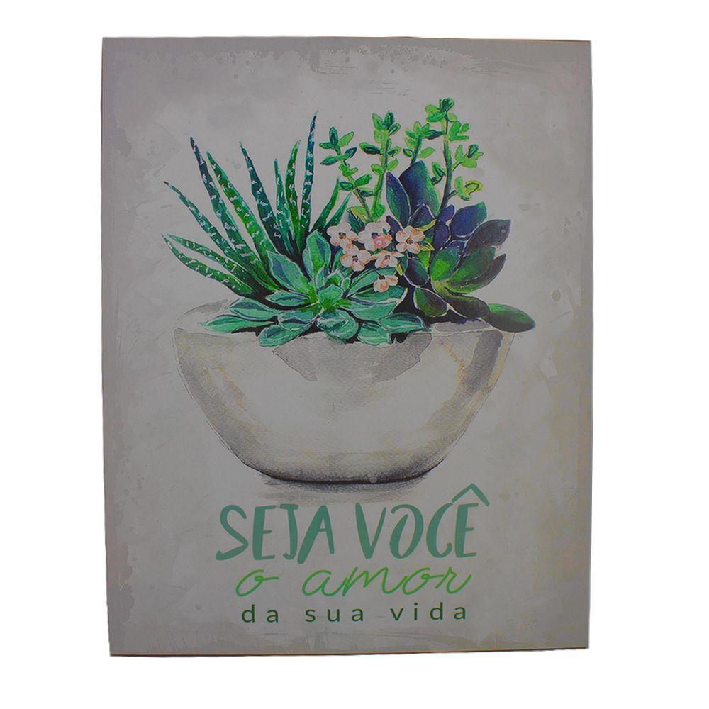 Quadro Decorativo – Seja você o amor da sua vida (Vaso de Flores)
