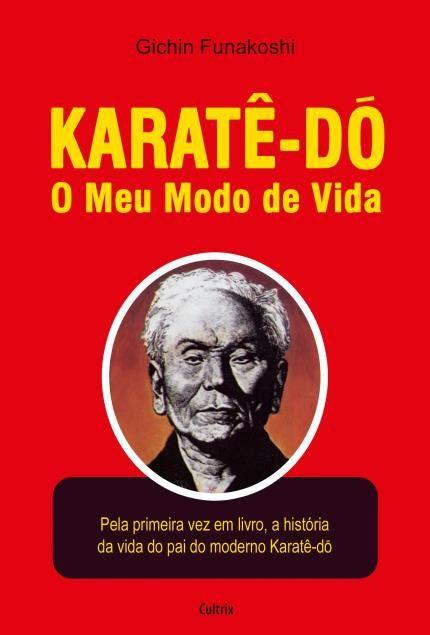 Livro Karate Do O Meu Modo de Vida - Gichin Funakoshi