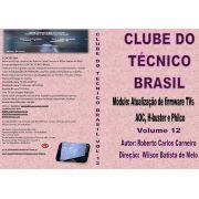 CLUBE DO TÉCNICO BRASIL VOLUME 12 ATUALIZAÇÕES DE FIRMWARE DE TV AOC, H-BUSTER E PHILCO - DVCTB12