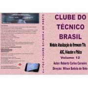 CURSO POR DOWNLOAD - CLUBE DO TÉCNICO BRASIL VOL. 12 - ATUALIZAÇÕES DE TVs AOC, BUSTER E PHILCO - DLCTB12