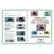 DVD VÍDEO AULA - SAIBA USAR NA PRÁTICA OS TESTADORES PARA TVs LCD, LED E PLASMA - Ref: 02