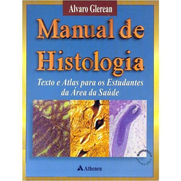 Manual de Histologia: Texto e Atlas Para os Estudantes da Área da Saúde