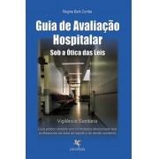 Guia de Avaliação Hospitalar ? Sob a Ótica das Leis
