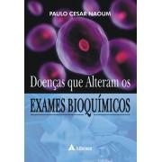 Doenças que Alteram os Exames Bioquímicos