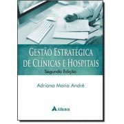 Gestão Estratégica de Clínicas e Hospitais 2 ed.