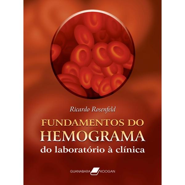 Fundamentos do Hemograma - Do Laboratório à Clínica