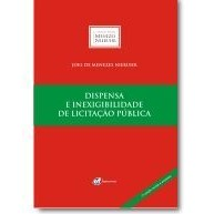 Dispensa e Inexigibilidade de Licitação Pública, 3a.ed., 2011