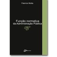Função Normativa da Administração Pública, 1a.ed., 2007