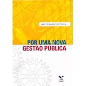 Por uma Nova Gestão Pública, 1a.ed., 2011