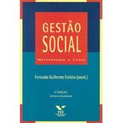 Gestão Social: Metodologia, Casos e Práticas, 5a.ed., revista e ampliada, 2010
