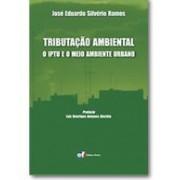 Tributação Ambiental: O IPTU e o Meio Ambiente Urbano, 1a.ed., 2011