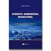 Direito Ambiental Municipal: Abordagens Teóricas e Práticas, 1a.ed., 2010