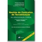 Gestão de Contratos de Terceirização na Administração Pública Teoria e Prática, 4a.ed., 2010
