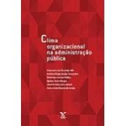 Clima Organizacional na Administração Pública, 1a.ed., 2010