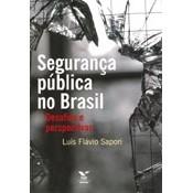 Segurança Pública no Brasil: Desafios e Perspectivas, 1a.ed., 2010