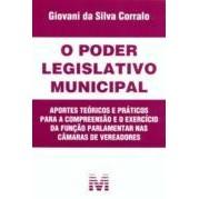 O Poder Legislativo Municipal: Compreensão e Exercício da Função dos Vereadores, 1a.ed., 2008