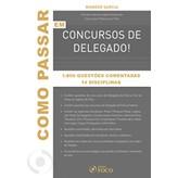 Como Passar - Concursos de Delegado, 1a.ed., 2011