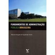 Fundamentos da Administração Pública Brasileira, 1a.ed., 2012