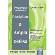 Processo Administrativo Disciplinar & Ampla Defesa, 3a.ed., 2012