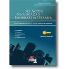 As Ações na Locação Imobiliária Urbana (Com as alterações da Lei n.12112/09-Nova Lei do Inquilinato),4a.ed.,2010