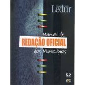Manual de Redação Oficial de Municípios, 1a.ed., 2006