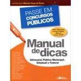 Passe em Concursos Públicos-Manual de Dicas: Defensoria Pública Estadual e Federal, 1a.ed., 2013