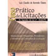 Curso Prático de Licitações: Os Segredos da Lei n.8666/93, 1a.ed., 2011