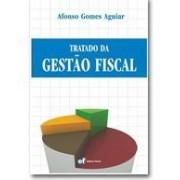 Tratado da Gestão Fiscal, 1a.ed., 2011