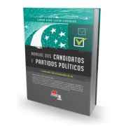 MANUAL DOS CANDIDATOS E PARTIDOS POLÍTICOS