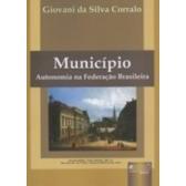 Município: Autonomia na Federação Brasileira, 1a.ed., 2006
