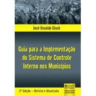 Guia para a Implementação do Sistema de Controle Interno nos Municípios,2a.e.d.,2011