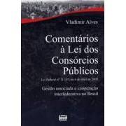 Comentários à Lei dos Consórcios Públicos