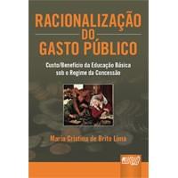 Racionalização do Gasto Público, 1a.ed., 2011