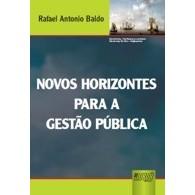 Novos Horizontes para a Gestão Pública, 1a.ed., 2009