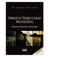 Direito Tributário Municipal - Sistema Tributário Municipal, 4a.ed., 2012