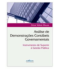 Análise de Demonstrações Contábeis Governamentais: Instrumento de Suporte à Gestão Pública, 1a.ed., 2012