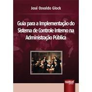 (NOVO)-Guia para a Implementacao do Sistema de Controle Interno na Administracao Publica, 1a.ed., 2013