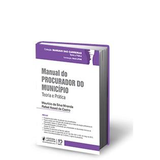 Manual do Procurador do Município: Teoria e Prática, 1a.ed., 2013