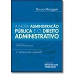 A Nova Administração Pública e o Direito Administrativo: Teoria Geral da Responsabilidade Civil, 2a.ed., 2013