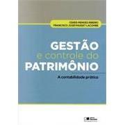 Gestão e Controle do Patrimônio: A Contabilidade Prática, 1a.ed., 2013