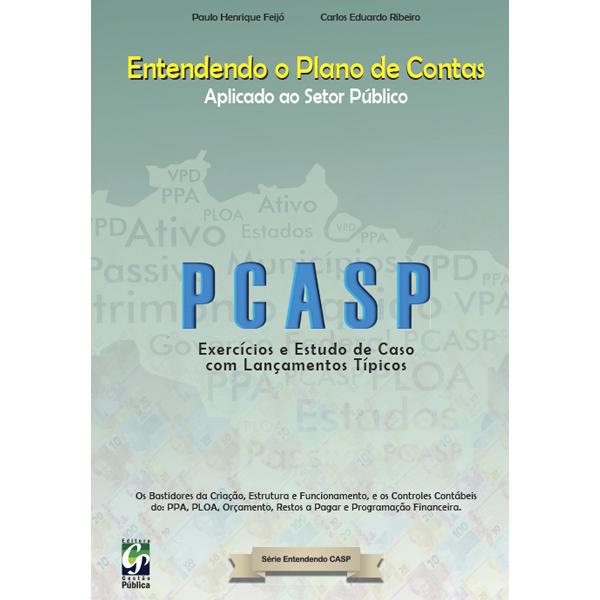 Entendendo o Plano de Contas Aplicado ao Setor Público (PCASP), 1ª.ed, 2014