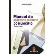 Manual do Assessor Jurídico do Município Teoria e Prática,1a.ed.2008, Petrônio Braz