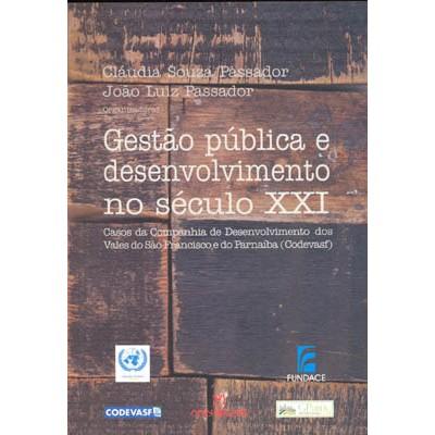 Gestão Pública e Desenvolvimento no Século XXI, 1a.ed., 2008