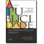 A Publicidade na Administração Pública, 1a.ed., 2012