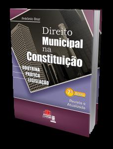 Direito Municipal na Constituição, 7ª.ed., 2010