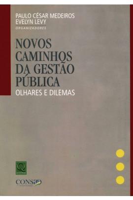 NOVOS CAMINHOS DA GESTÃO PÚBLICA: OLHARES E DILEMAS