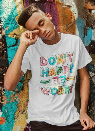 T-shirt Don´t Happy